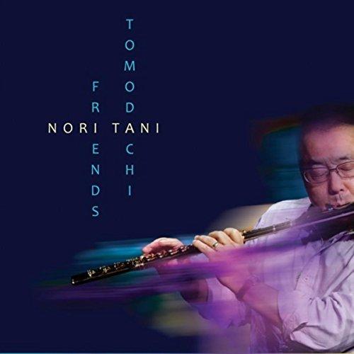 """ノリ・タニさんのソロアルバム〜""""Tomodachi: Friends""""  Nori Tani"""
